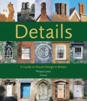 Details: A Guide to House Design in Britain артикул 1567a.