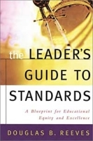 The Leaders Guide to Standards: A Blueprint for Educational Equity and Excellence